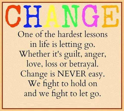 Change One Of The Hardest Lessons In Life Is Letting Go Whether