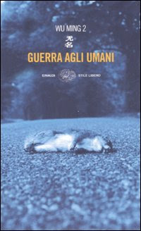 More about Guerra agli umani