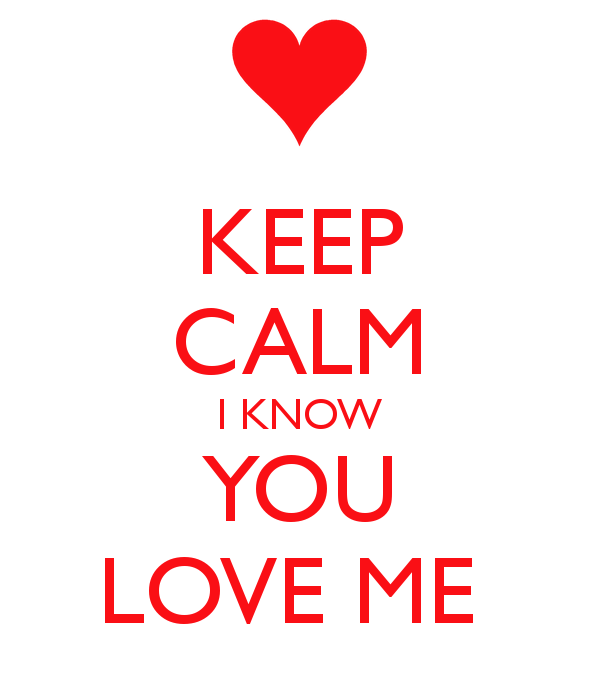 Quotes About I Know You Love Me 73 Quotes