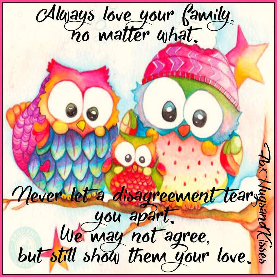 Always Love Your Family No Matter What Never Let Disagreements Tear