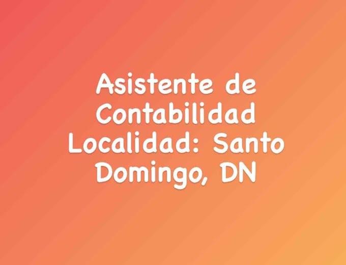 Asistente de Contabilidad Localidad: Santo Domingo, DN