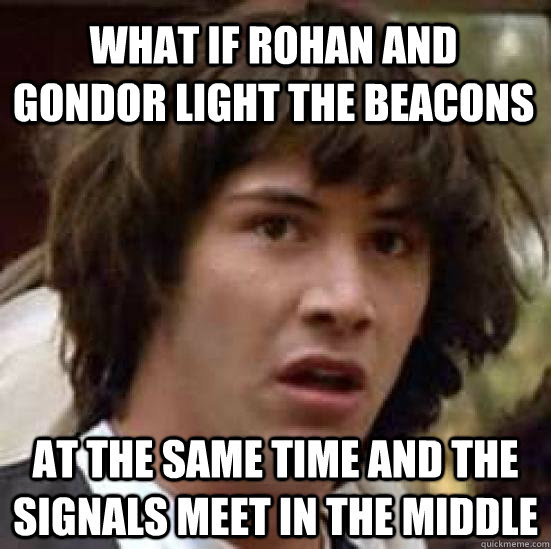 Image result for rohan and gondor meme