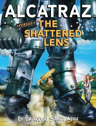 Alcatraz Versus the Shattered Lens by Brandon Sanderson