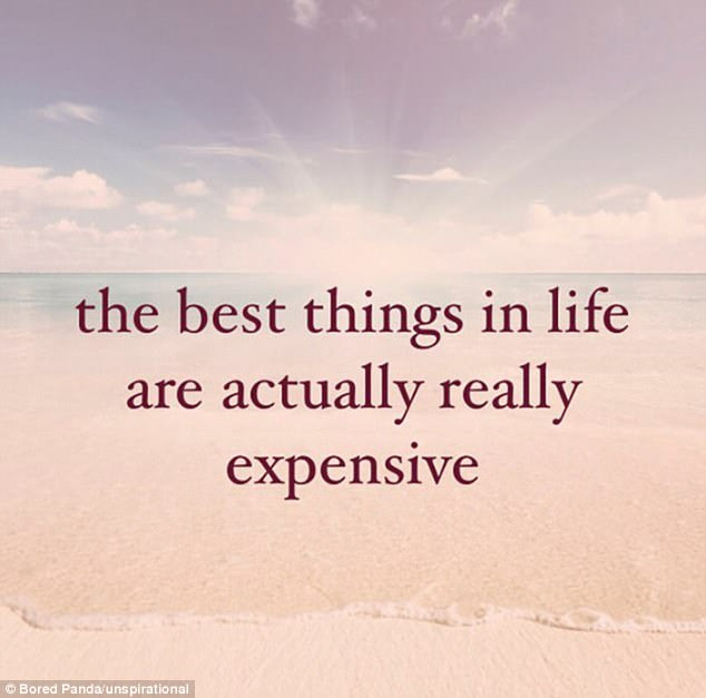 The best things in life are not free after all, and will actually set you back a pretty penny