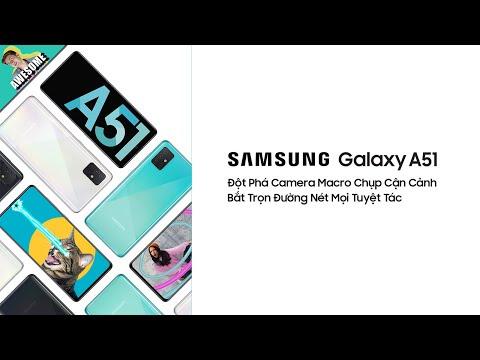 Samsung Galaxy A51: Cực Đã! Cho Tất Cả!