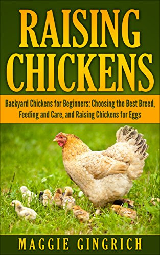 Download Raising Chickens: Backyard Chickens for Beginners ...