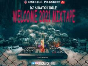 Mixtape: Dj Scratch Ibile – Welcome 2021 Mixtape