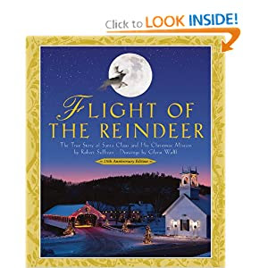 Flight of the Reindeer: The True Story of Santa Claus and His Christmas Mission (15th Anniversary Edition)