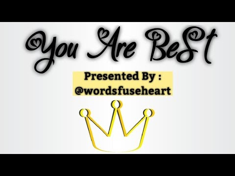 You are Best Motivational video poem by wordsfuseheart
