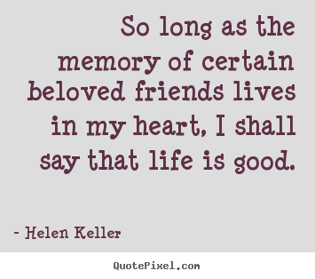 Helen Keller Picture Quote So Long As The Memory Of Certain
