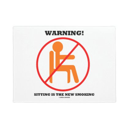 Warning! Sitting Is The New Smoking Cross-Out Sign Doormat
