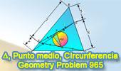 Problema de Geometría 965 (English ESL): Triangulo, Cevianas, Punto Medio, Circunferencia Circunscrita, Tangente, Relaciones Métricas