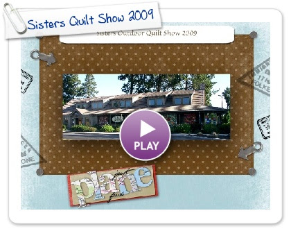 Click to play this Smilebox slideshow: Sisters Quilt Show 2009