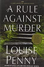 The Murder Stone (US title: A Rule Against Murder) by Louise Penny