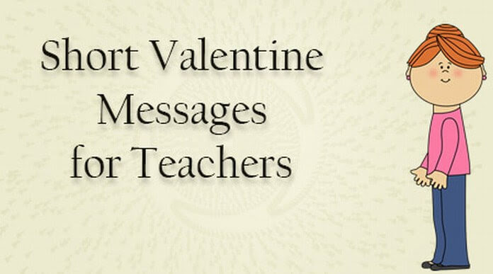 Short Valentine Messages for Teachers | Valentines Day ...