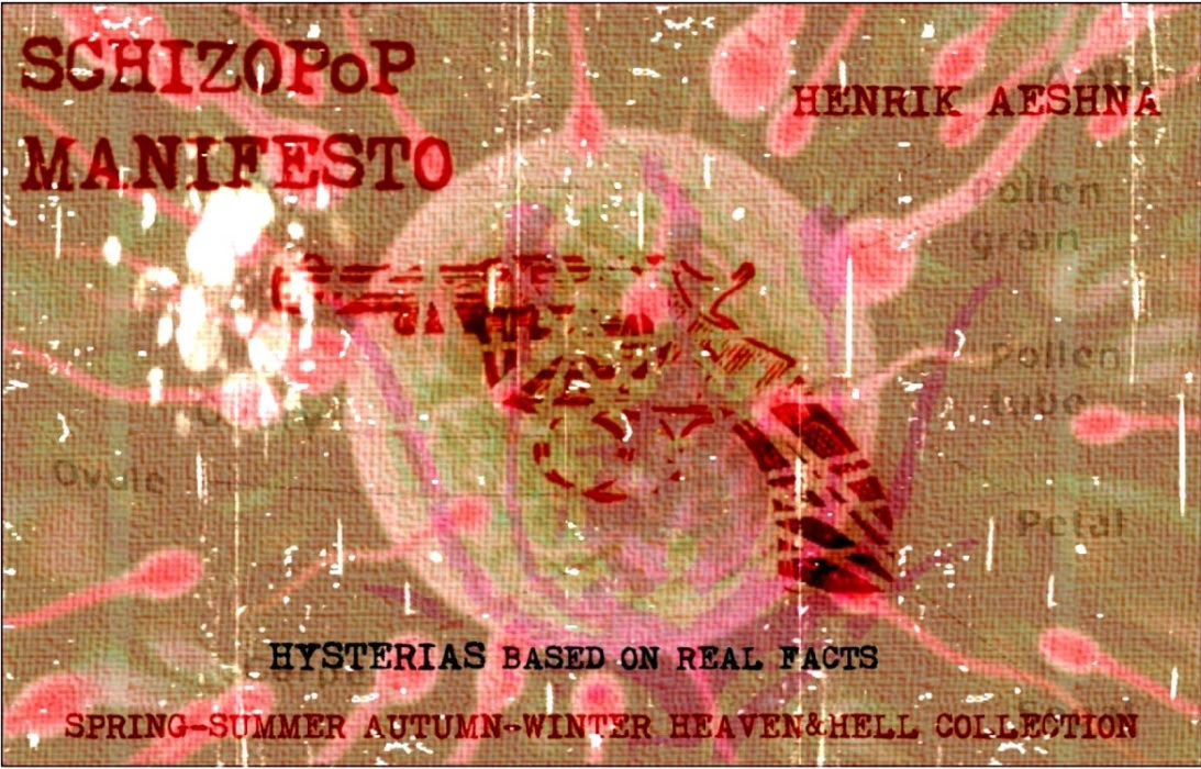SCHIZOPoP MANIFESTO: HYSTERIAS BASED ON REAL FACTS by Henrik Aeshna