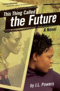 Title: This Thing Called the Future, Author: J.L. Powers