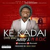 New music | Ke kadai by Jussy J ft B.O.C