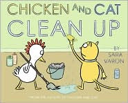 Chicken and Cat Clean Up by Sara Varon: Book Cover