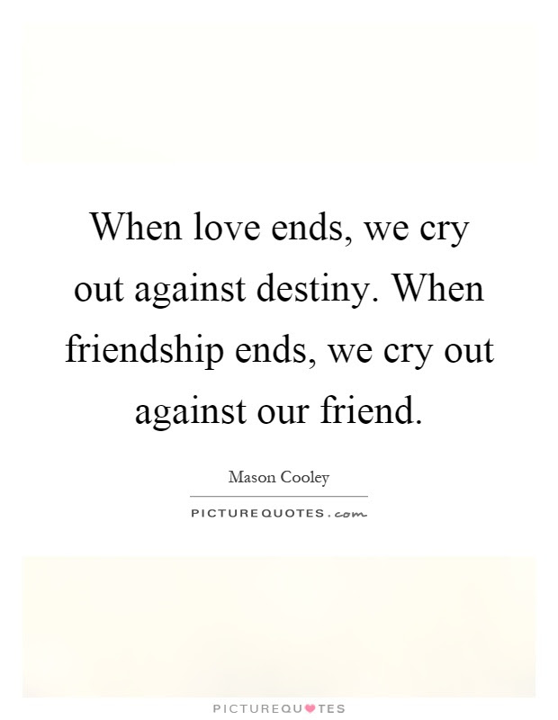 Friendship End Quotes Sayings Friendship End Picture Quotes