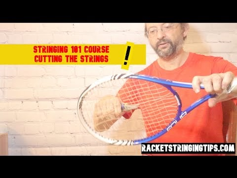 Racket Stringing 101 course - cutting the strings out.