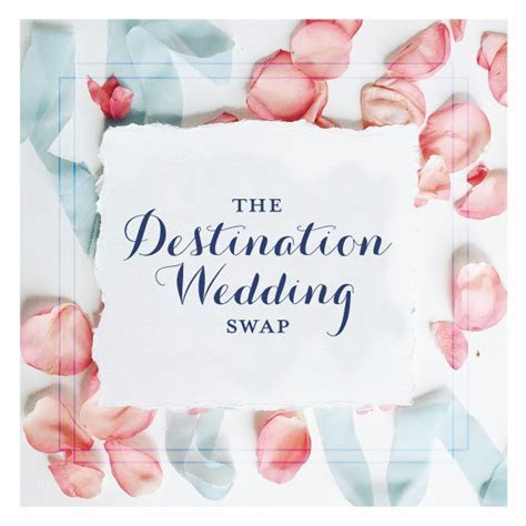 Destination Wedding Swap   How To Get The Best Bang For
