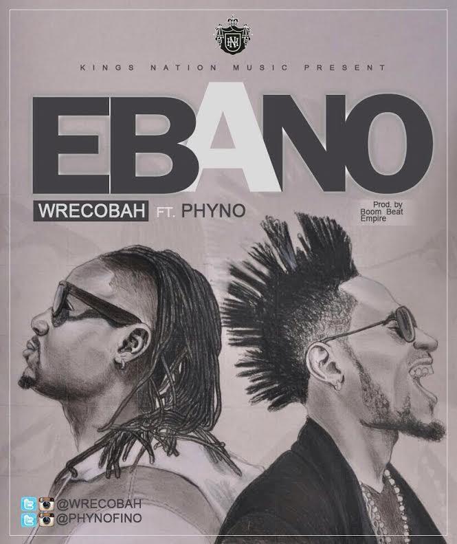 Wrecobah Phyno Ebano