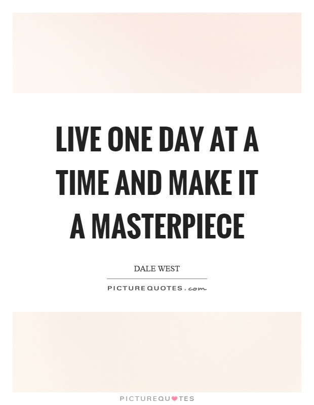 One Day At A Time Quotes Sayings One Day At A Time Picture