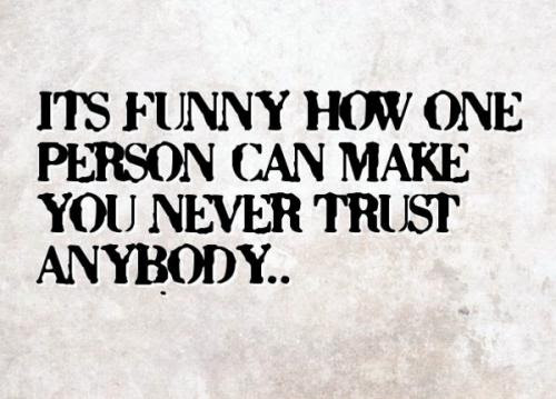 Dont Trust Nobody Quotes Quotes About Dont Trust Nobody Sayings