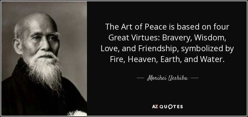 Morihei Ueshiba quote: The Art of Peace is based on four ...