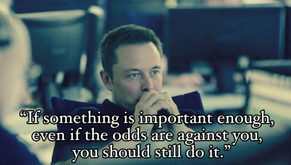 If Something Is Important Enough Even If The Odds Are Against You