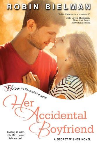 Her Accidental Boyfriend: A Secret Wishes Novel (Entangled Bliss) by Robin Bielman