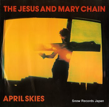 JESUS AND MARY CHAIN, THE april skies
