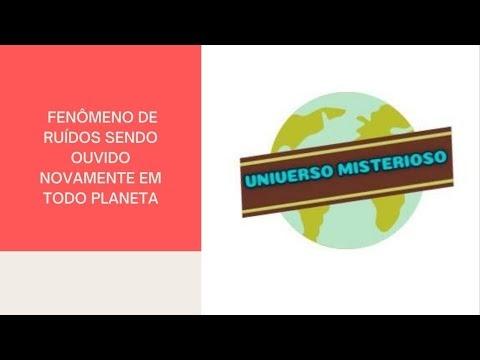 FENÔMENO DE RUÍDOS SENDO OUVIDO NOVAMENTE EM TODO PLANETA