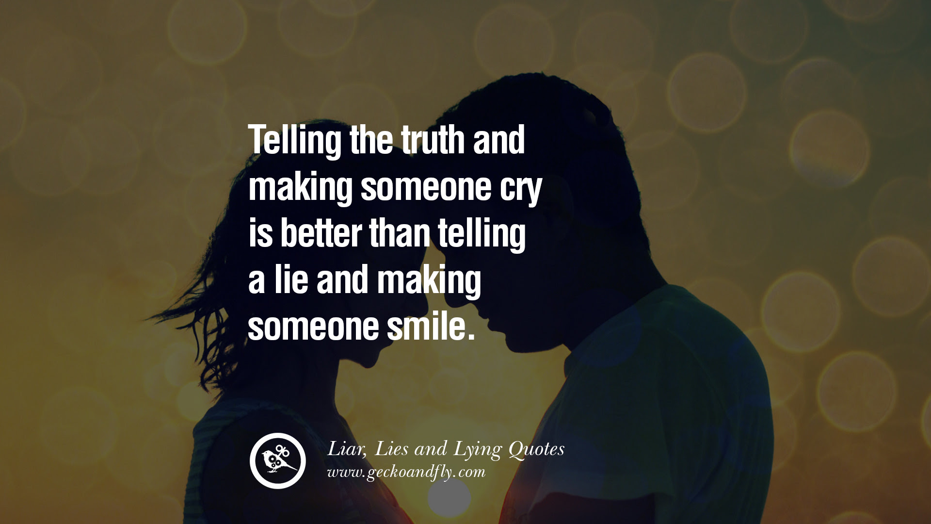 Quotes About Telling Someone The Truth 30 Quotes