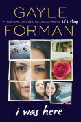 http://www.barnesandnoble.com/w/i-was-here-gayle-forman/1119671511?ean=9780147514035