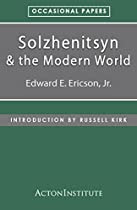 Solzhenitsyn and the Modern World (Occasional Papers Book 2)