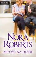 Diana Palmer, Nora Roberts, Penny Jordan: Miłość na deser - ebook