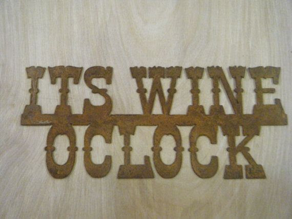 wine Wine RockinBTradingCo, rustic Oclock sign Rustic   Rusted $16.00 Sign  by Metal Its