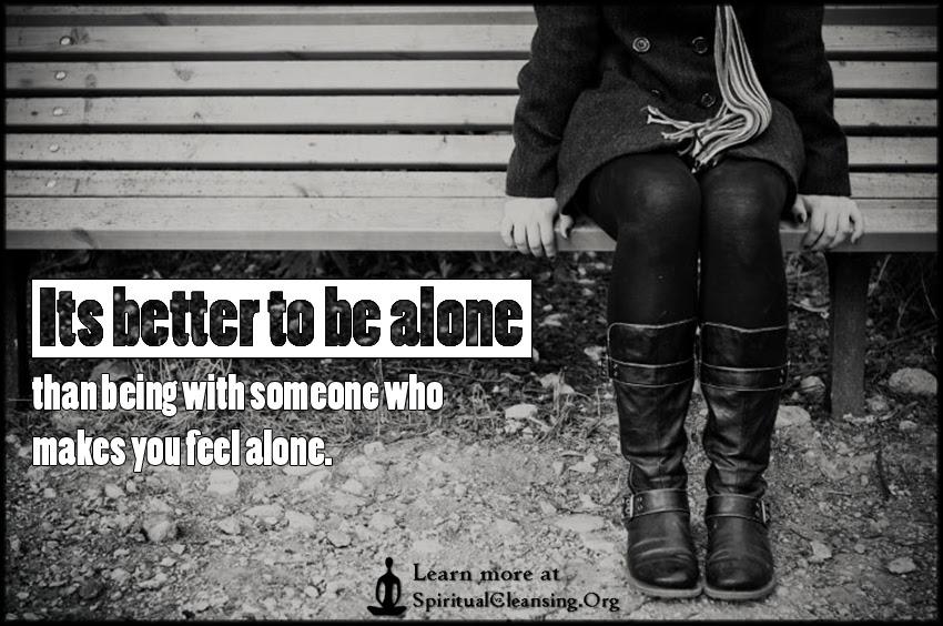Alone Spiritualcleansingorg Love Wisdom Inspirational Quotes