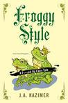Froggy Style (A F***ed-Up Fairy Tale #2)
