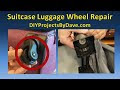 How to Repair Suitcase Luggage Wheel