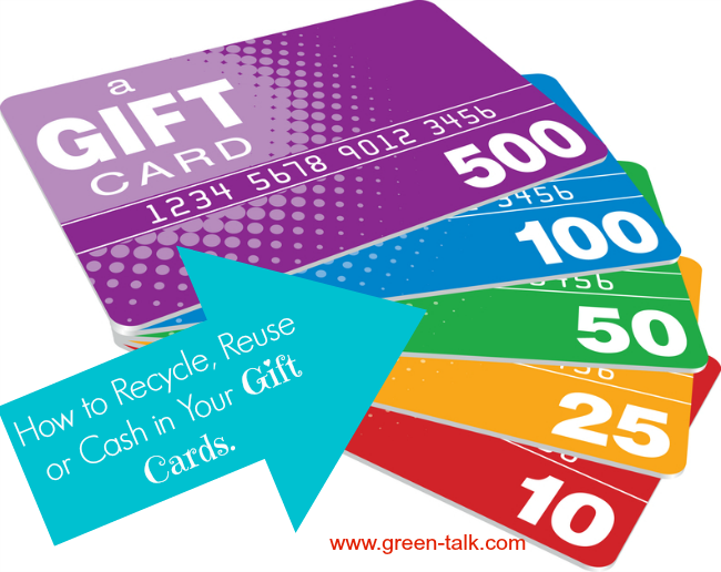How To Recycle Reuse Or Cash In Your Gift Cards Green Talk