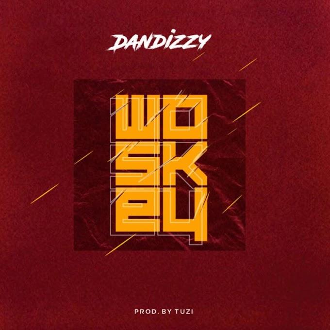 "Dandizzy – ""Woskey"" MP3"