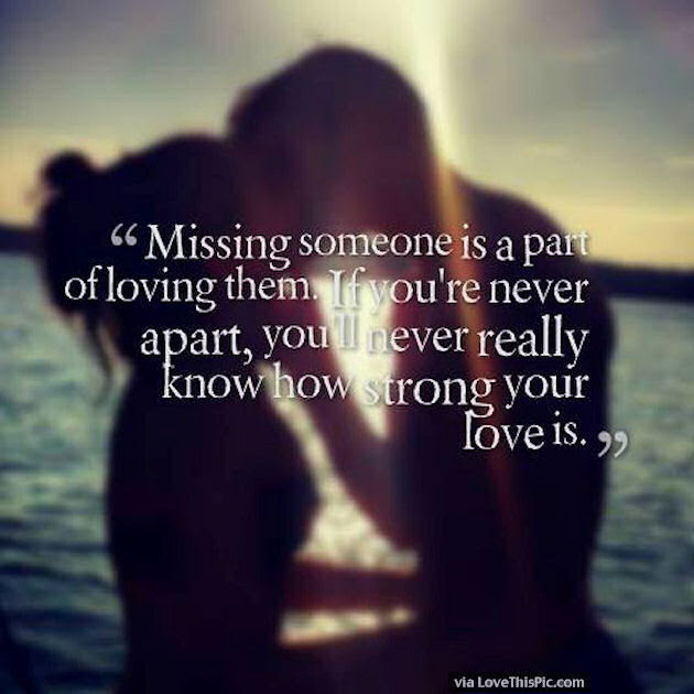 Missing Someone Is Part Of Loving Them Pictures Photos And Images