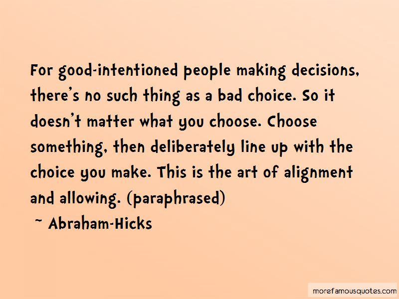 Good And Bad Choice Quotes Top 31 Quotes About Good And Bad Choice