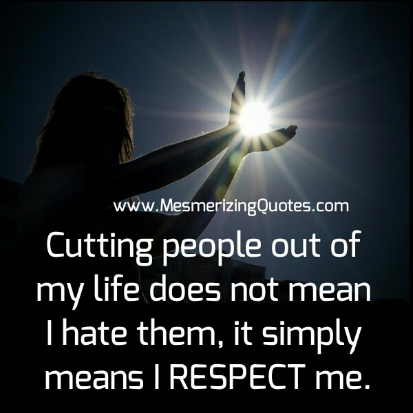 Cutting People Out Of Your Life Mesmerizing Quotes