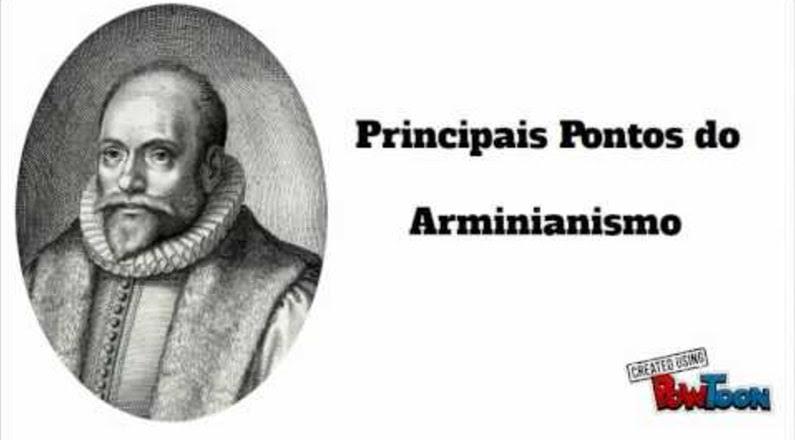 O Que é o arminianismo - (Teologia Arminiana)
