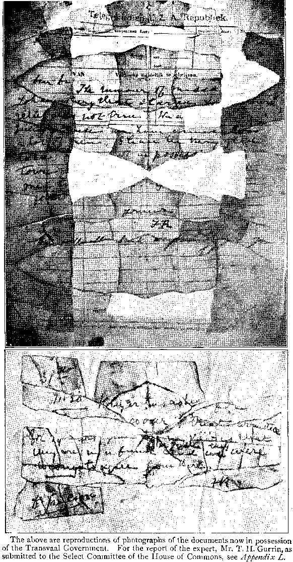 [Illustration. Caption: The above are reproductions of photographs of the documents now in possession of the Transvaal Government. For the report of the expert, Mr. T.H. Gurrin, as submitted to the Select Committee of the House of Commons, see Appendix L.]
