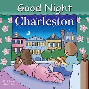 Good Night Charleston (Good Night Our World series)
